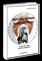 Cover: »Hilf Dir selbst, hilft Dir Gott«