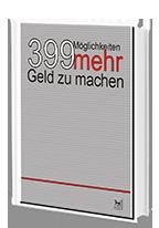 Cover: »399 Möglichkeiten mehr Geld zu machen«