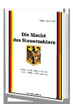Cover: »Die Macht des Steuerzahlers«